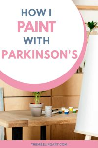 artist studio with blank canvas and text overlay how I paint with Parkinsons