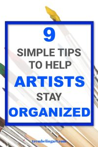 paint brushes with text overlay 9 simple tips to help artists stay organized