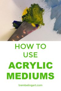painting knife with green paint and text how to use acrylic mediums