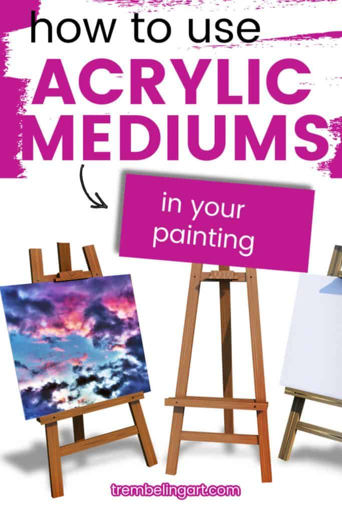 easel with a painting and text how to use acrylic mediums in your painting