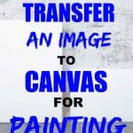pinterest pin blank canvases with text how to transfer an image to canvas for painting