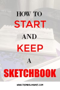 sketchbooks with text overlay how to start and keep a sketchbook