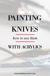 painting knives with text overlay Painting knives how to use them with acrylics