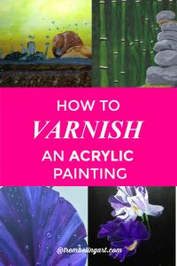 Four acrylic paintings with text overlay how to varnish an acrylic painting @ trembelingart.com