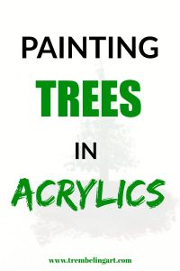 acrylic painting of a tree with text overlay painting trees in acrylics