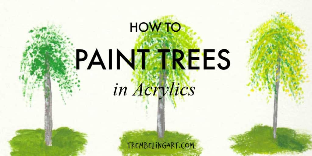 Tree Painting 101 (Learn to Paint Trees with Acrylics