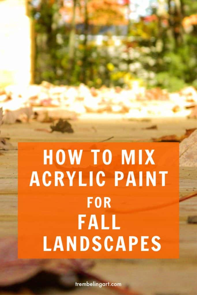 fall leaves with text how to mix acrylic paint for fall landscapes