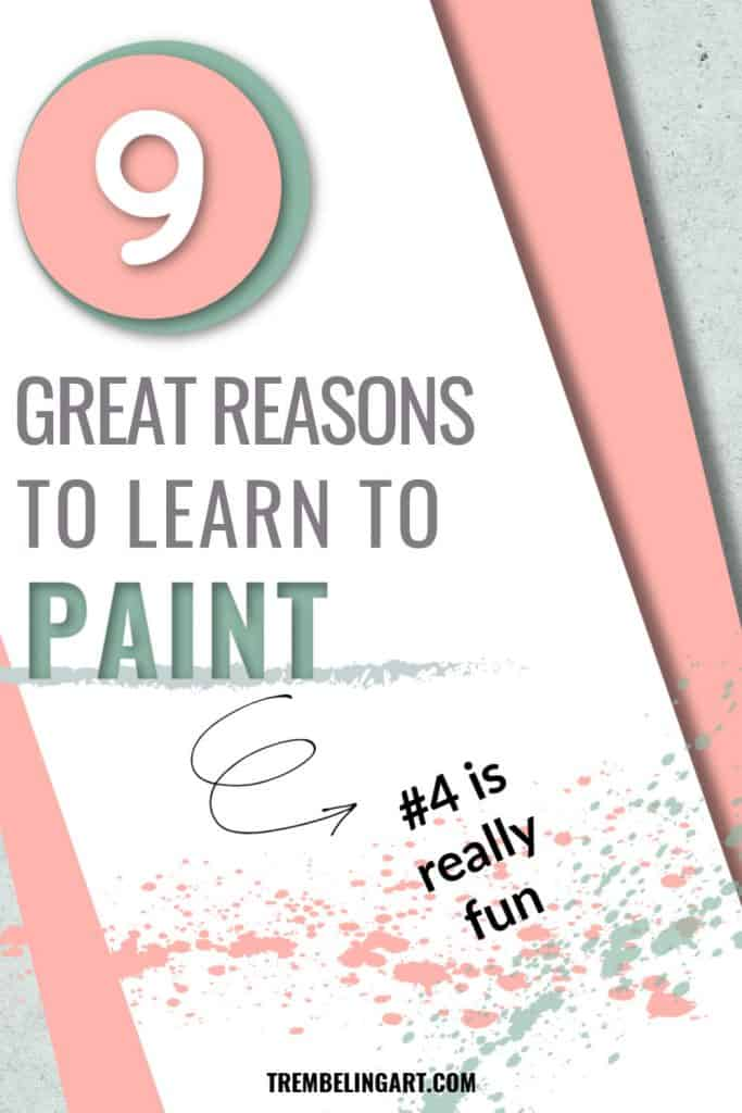 9 reasons to learn to paint
