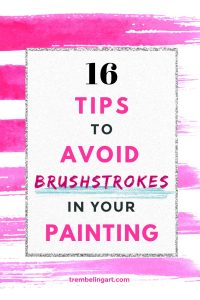 pink brush strokes with text overlay 16 tips to avoid brushstrokes in your painting