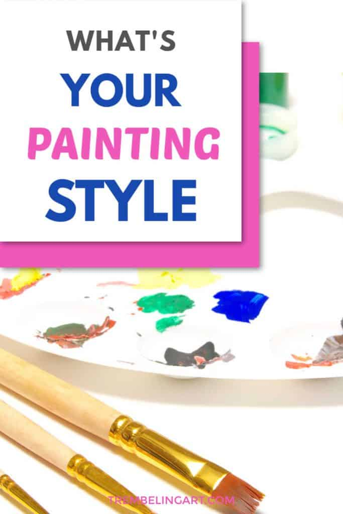 paint palette with paint and brushes with text overlay what's your painting style