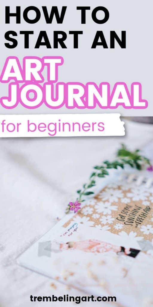 Art journal with text overlay how to start an art journal
